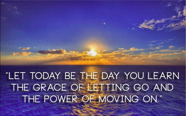 let-today-be-the-day-you-learn-the-grace-of-letting-go-and-the-power-of-moving-on.jpg